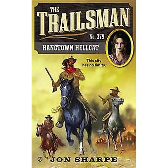 The Trailsman #379 - Hangtown Hellcat by Jon Sharpe - 9780451417503 Bo