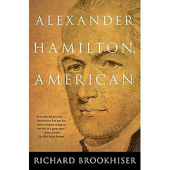 Alexander Hamilton-American TPB (kommenterad utgåva) av BROOKHISER-