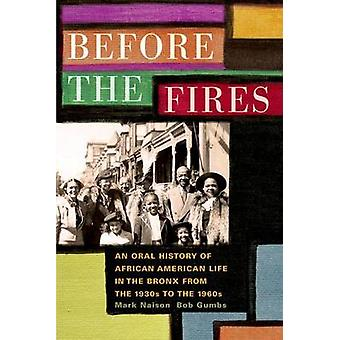 Before the Fires - An Oral History of African American Life in the Bro