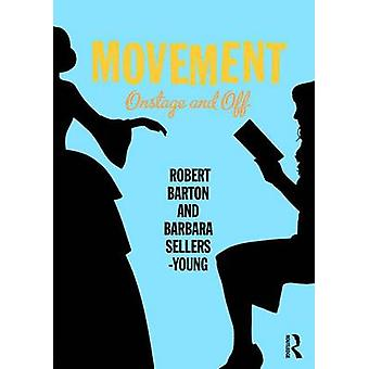 Movement - Onstage and off by Robert Barton - Barbara Sellers-Young -