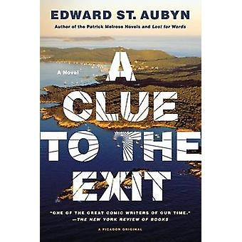 A Clue to the Exit by Edward St Aubyn - 9781250046031 Book