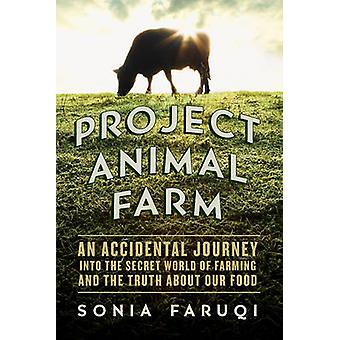 Project Animal Farm - An Accidental Journey Into the Secret World of F
