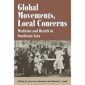 Global Movements - Local Concerns - Medicine and Health in Southeast A
