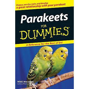 Parakeets For Dummies by Nikki Moustaki