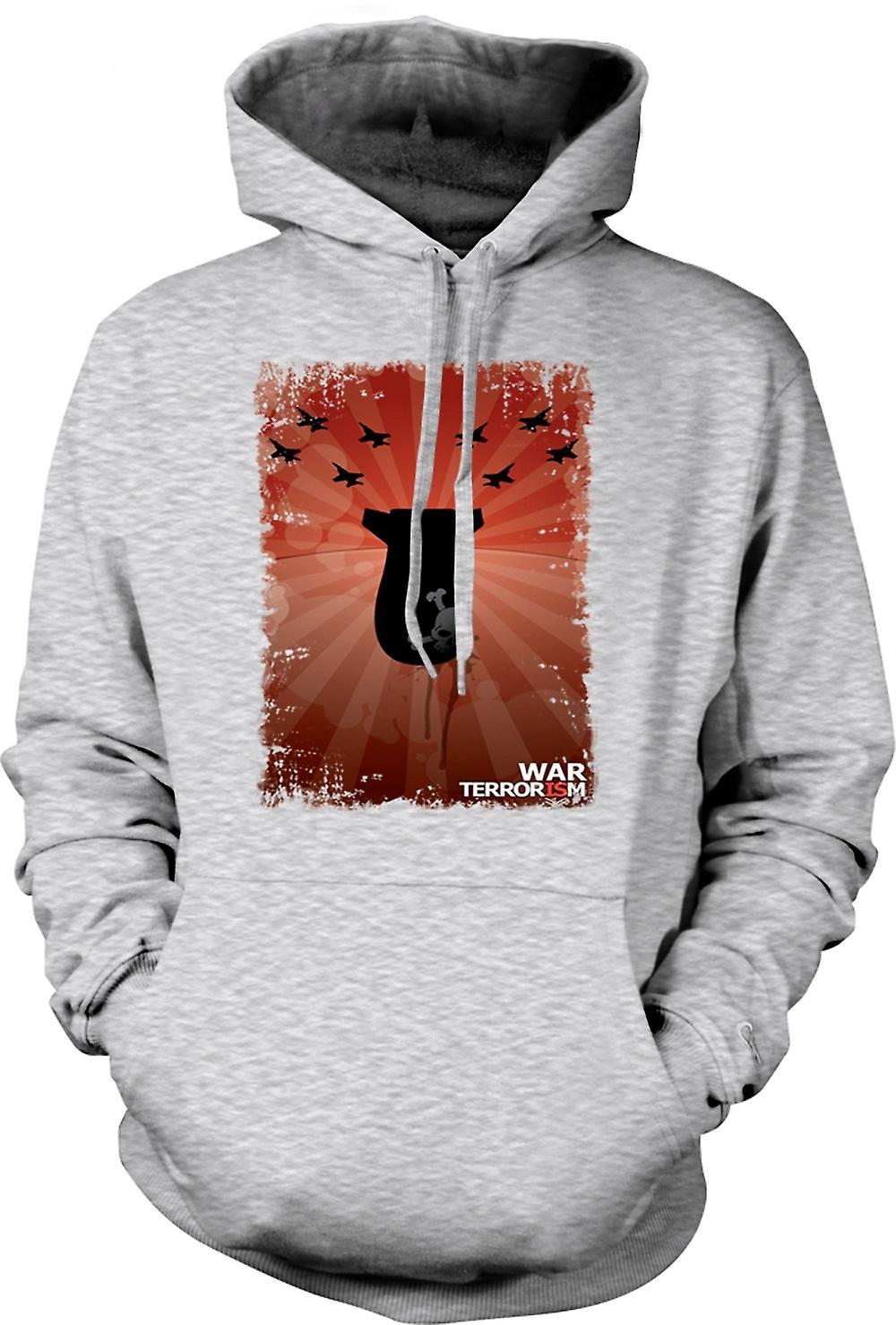 Mens Hoodie - War Is Terrorism - Anti War - Poster