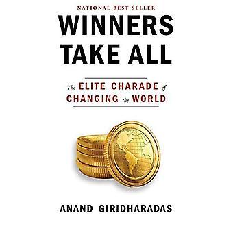 Vinnarna tar alla: eliten charad av att förändra världen
