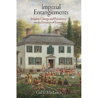 Imperial Entanglements: Iroquois Change and Persistence on the Frontiers of Empire