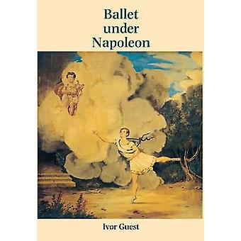 Ballet under Napoleon by Guest & Ivor