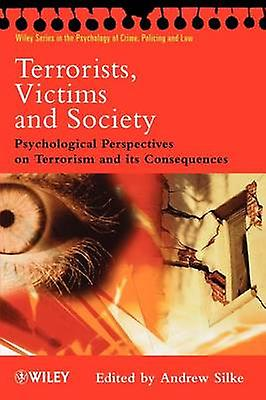 Terrorists Victims and Society by Silke