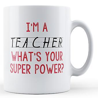 Eu sou um professor qual é o seu Super poder - caneca impressa