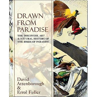 Drawn from Paradise - The Discovery - Art and Natural History of the B