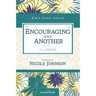 Encouraging One Another by Women of Faith - Nichole Johnson - 9780310