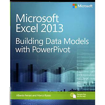 Building Data Models with Powerpivot - Microsoft Excel 2013 by Marco R