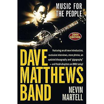 Dave Matthews Band - musik för folket (reviderad och uppdaterad ed) av