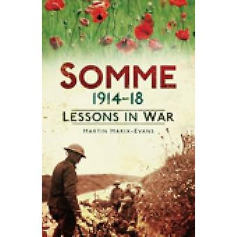 Somme 1914-18 - Lektionen im Krieg von Martin Marix-Evans - 9780752455259 B