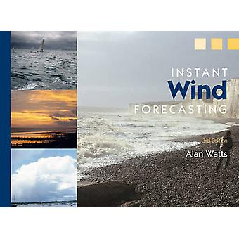 Instant Wind Forecasting (3rd Revised edition) by Alan Watts - 978140