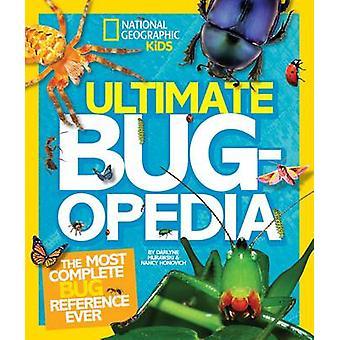 Ultimative Bugopedia - die vollständigste Bug Referenz aller Zeiten von Darlyne M