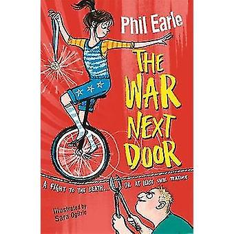 The War Next Door by Phil Earle - Sara Ogilvie - 9781444013917 Book