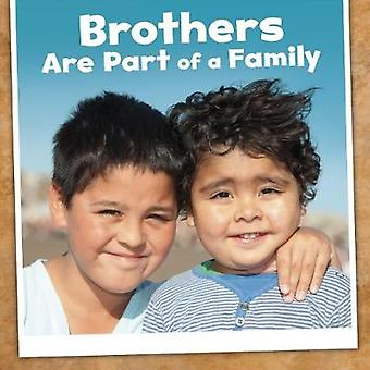 Brothers Are Part of a Family by Brothers Are Part of a Family - 9781