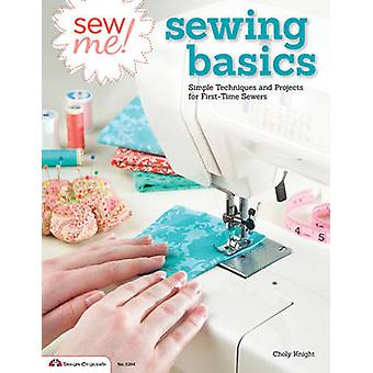 Sew me! Sewing basics - Simple techniques and projects for first-time