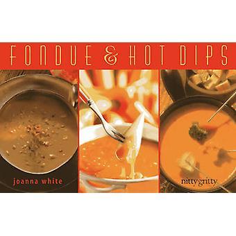 Fondue & Hot Dips by Joanna White - 9781589798502 Book