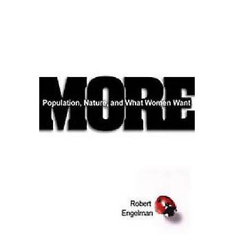 Plus - Population - Nature - et ce que veulent les femmes par Robert Engelman-
