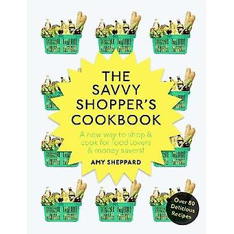 The Savvy Shopper's Cookbook by Amy Sheppard - 9781785035968 Book