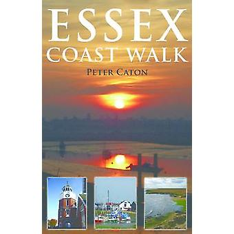 Essex Coast Walk by Peter Caton - 9781848761162 Book