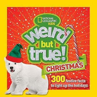 Bizarre mais vrai! Noël - 300 faits Festive pour éclairer les vacances