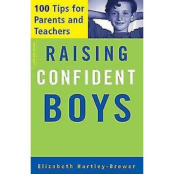Erhöhung der zuversichtlich Boys - 100 Tipps für Eltern und Lehrer von Elizabet