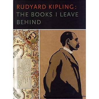 Rudyard Kipling - The Books I Leave Behind by David Alan Richards - Da