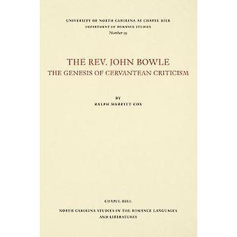The Rev. John Bowle - The Genesis of Cervantean Criticism by Ralph Mer