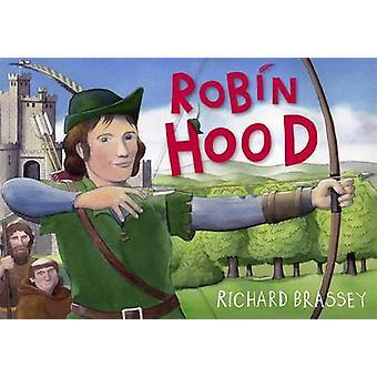 Robin Hood af Richard Brassey - Richard Brassey - 9781444001297 bog