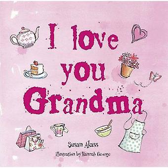 I Love You Grandma by Susan Akass - 9781908170392 Book