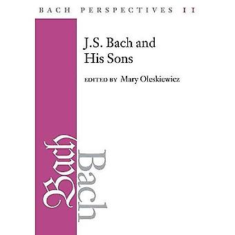 Bach Perspectives 11: J. S. Bach and His Sons (Bach Perspectives)