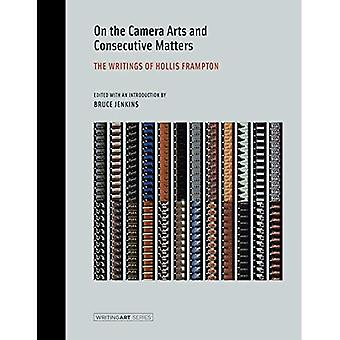 On the Camera Arts and Consecutive Matters: The Writings of Hollis Frampton (Writing Art)