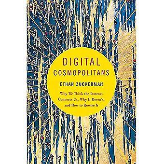Digitales cosmopolitas - por qué pensamos que el Internet conecta a nosotros, por qué no lo hace y cómo volverlo a