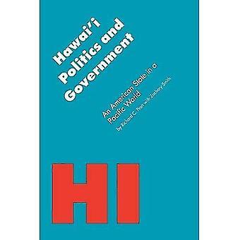 Gobierno y política de Hawai: un estado americano en un mundo Pacífico (política y los gobiernos del americano...