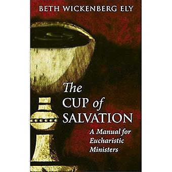 The Cup of Salvation: A Manual for Lay Eucharistic Ministries