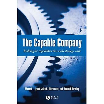 Capable Company: Building the Capabilities that Make Strategy Work