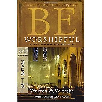 Be Worshipful (Psalms 1-89): Glorifying God for Who He Is (Be Series Commentary)