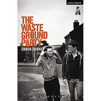 The Waste Ground Party (Modern Plays)