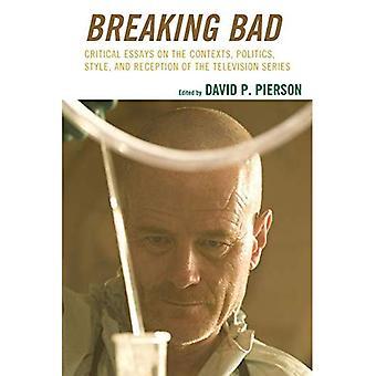 Breaking Bad: Essais critiques sur les contextes politique, Style et réception de la série télévisée