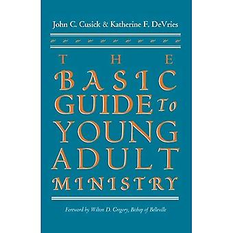 The Basic Guide to Young Adult Ministry / John C. Cusick and Katherine F. Devries.