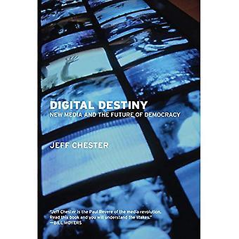 Destin numérique: Nouveaux médias et l'avenir de la démocratie