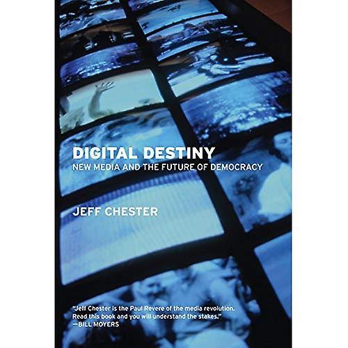 Digital Destiny: New Media and the Future of Democracy