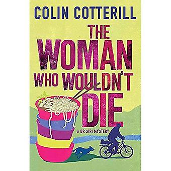 The Woman Who Wouldn't Die: A Dr Siri Murder Mystery: A DR SIRI MYSTERY