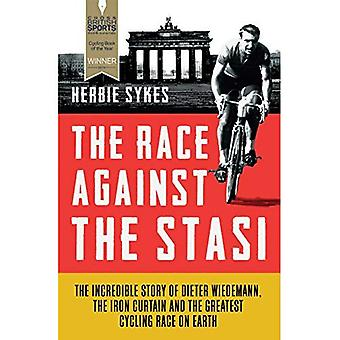 The Race Against the Stasi: The Incredible Story of Dieter Wiedemann, the Iron Curtain and the Greatest Cycling...