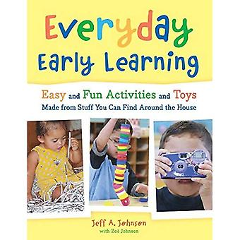 Everyday Early Learning: Easy and Fun Activities and Toys Made from Stuff You Can Find Around the House