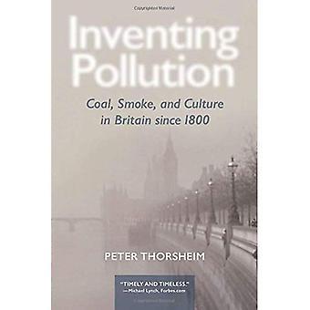 Inventing föroreningar: Kol, rök och kultur i Storbritannien sedan 1800 (serie i ekologi och historia)